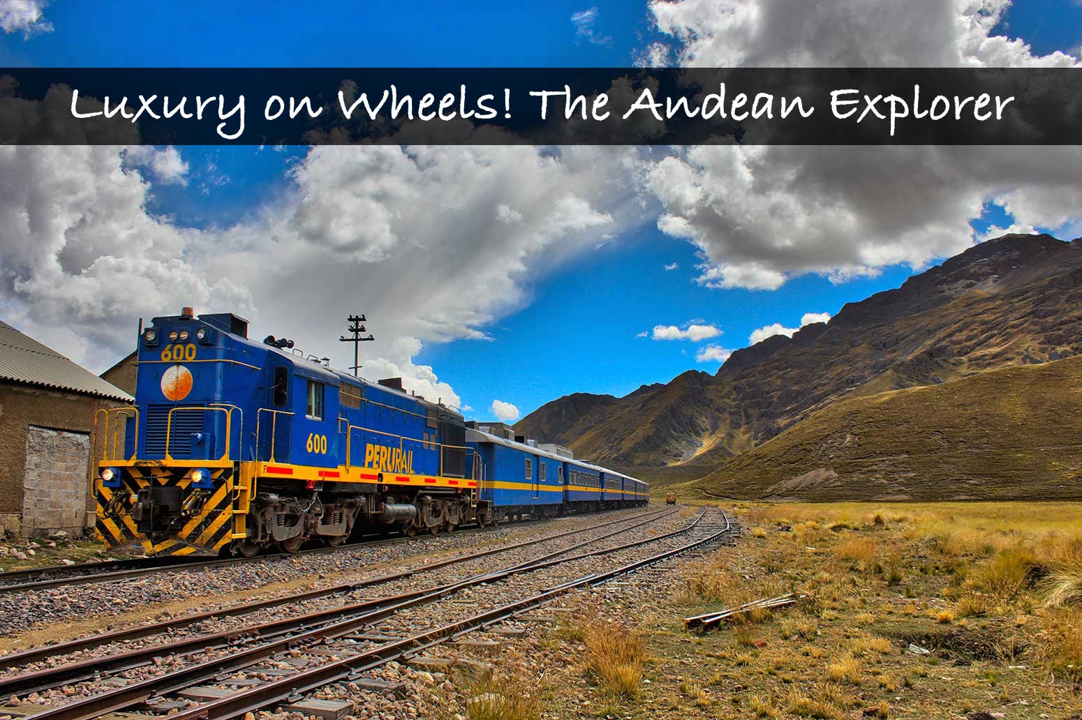 Luxury on Wheels – The Andean Explorer