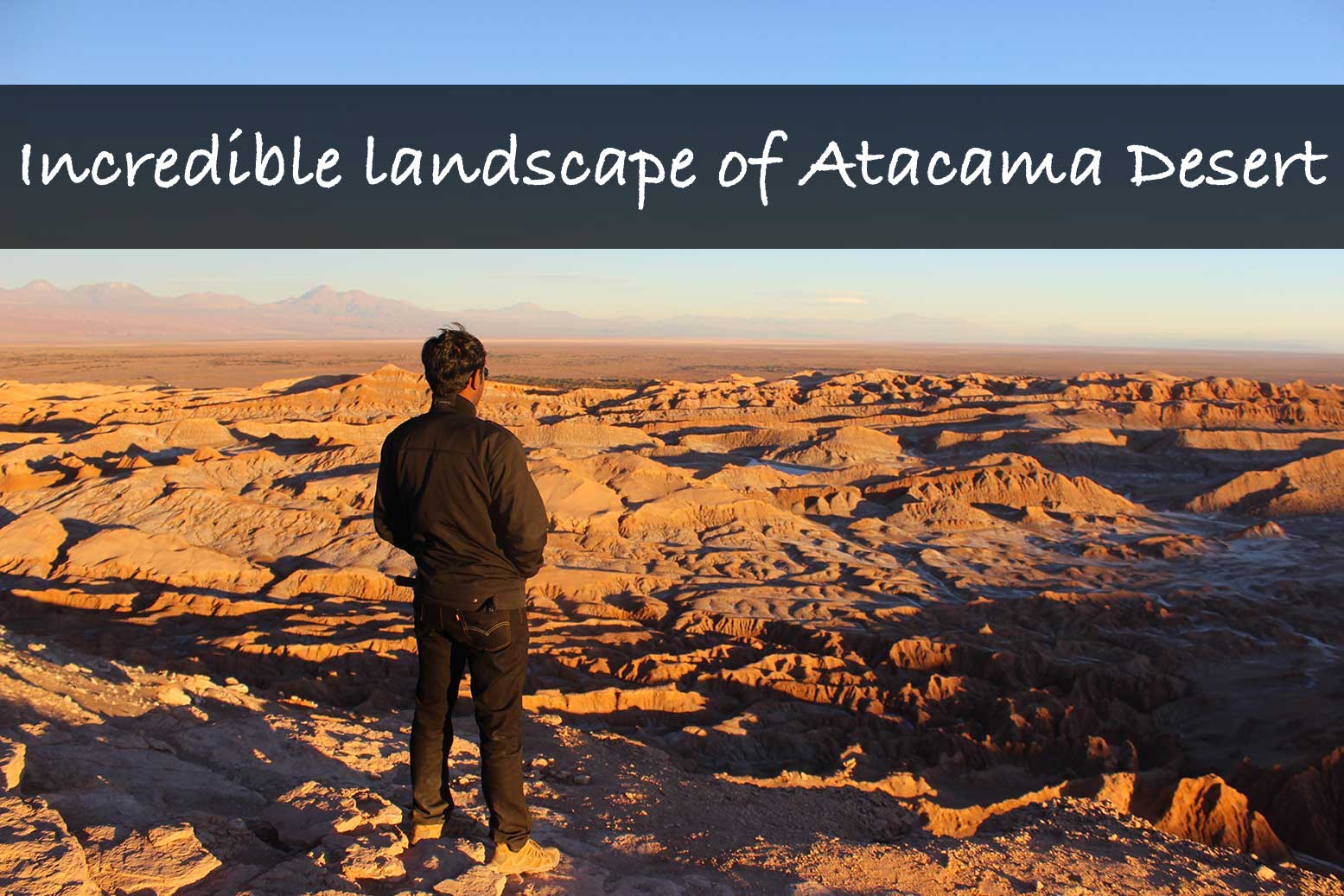 Exploring incredible landscape of Atacama Desert