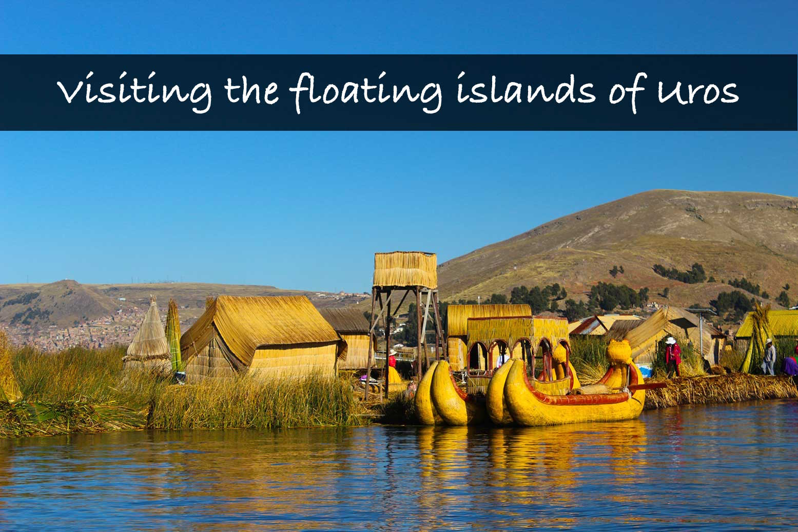 Floating Islands of Uros in Lake Titicaca