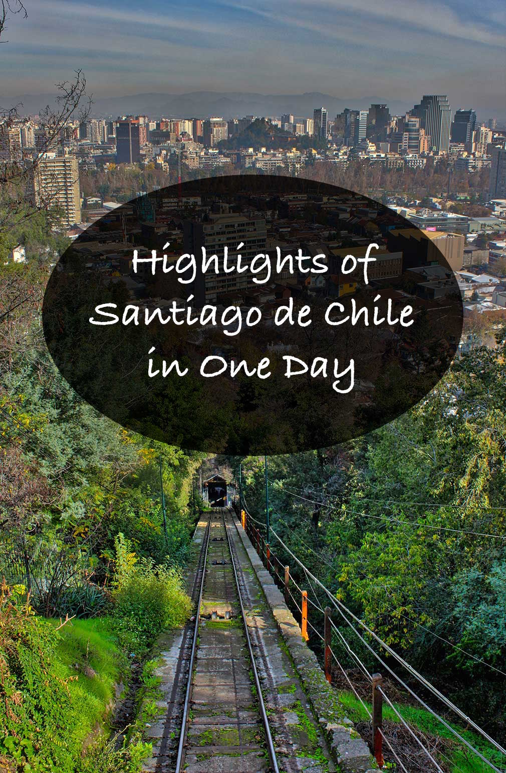 Highlights of Santiago in One Day