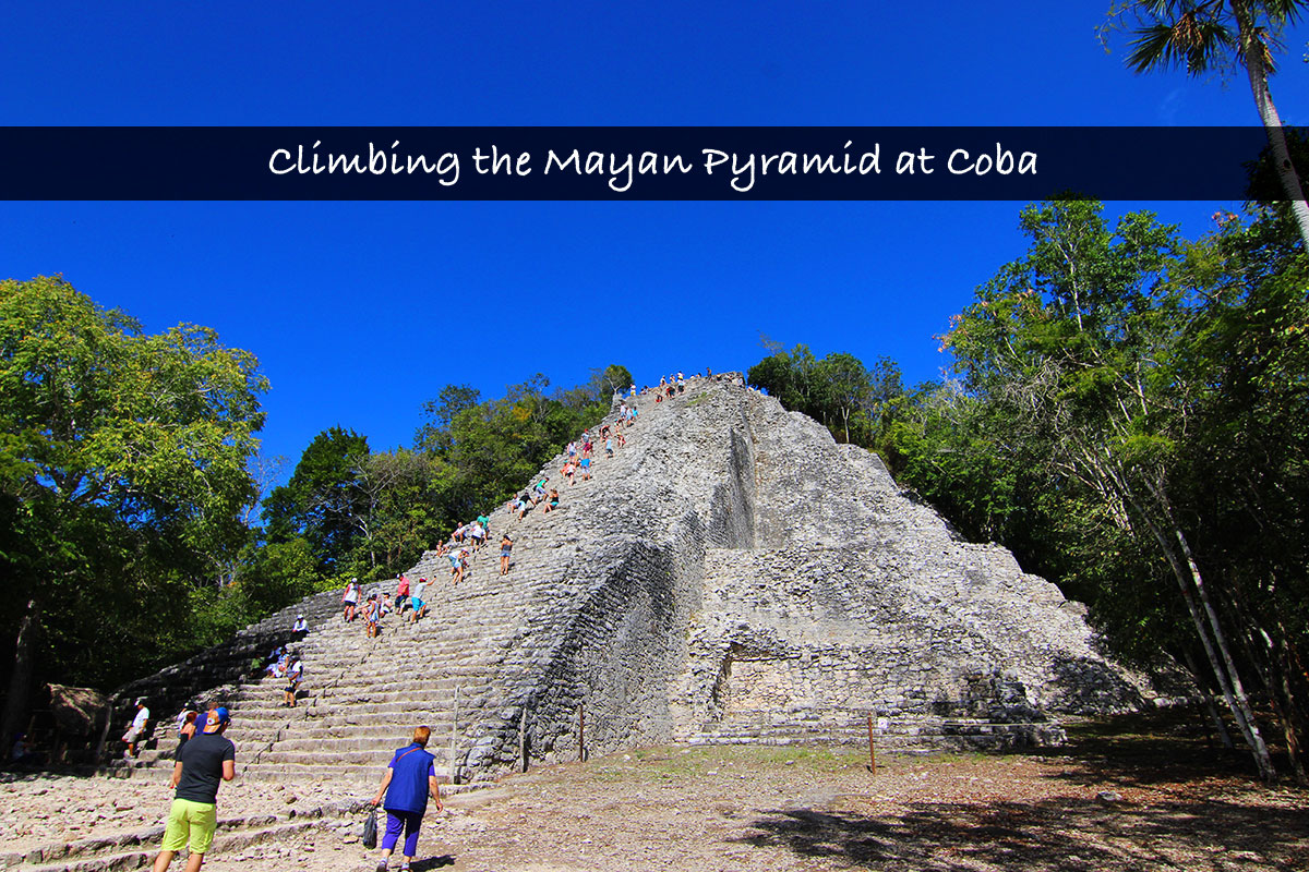 Climbing the Mayan Pyramid at Coba, Mexico!