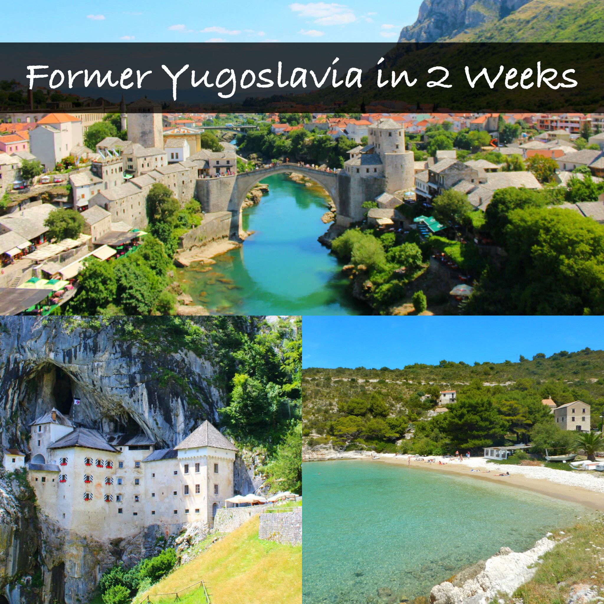 Former Yugoslavia in 2 Weeks