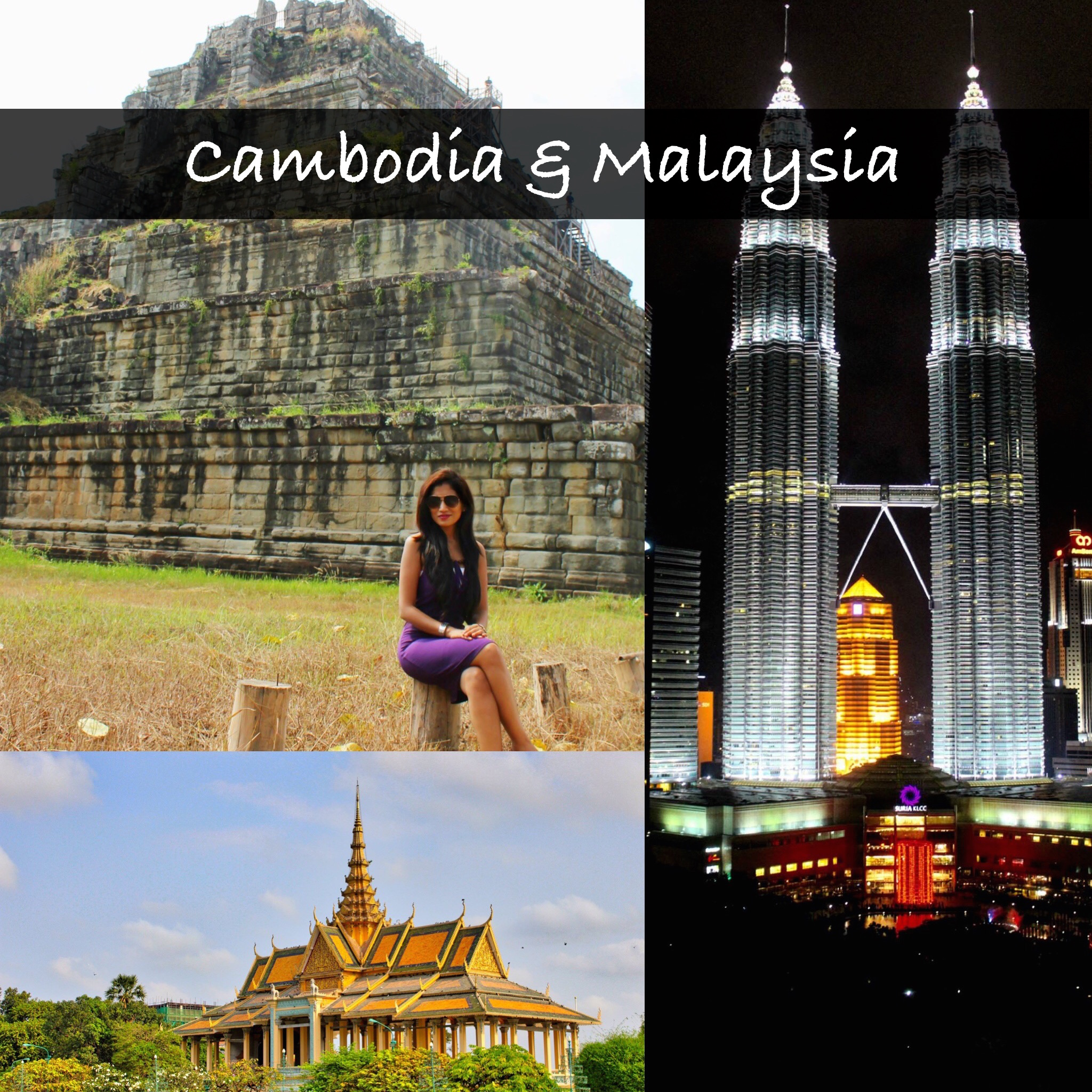 Highlights of Malaysia and Cambodia!